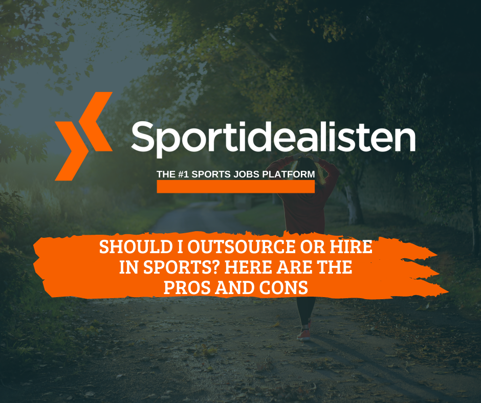 Should I outsource or hire in sports? Here are the pros and cons
